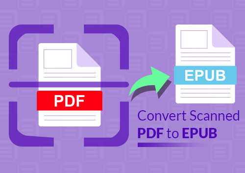 How to Convert Scanned PDF to EPUB Format